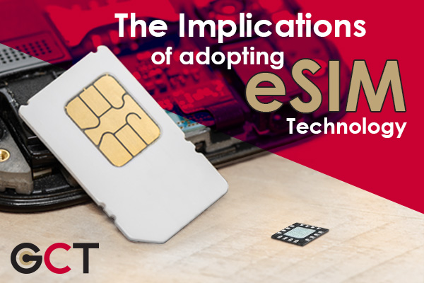 The Implications of Adopting eSIM Technology